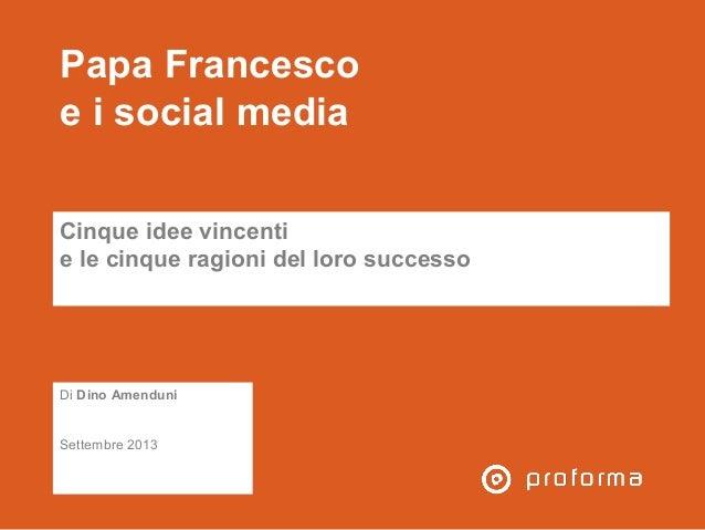 Papa Francesco e i social media Cinque idee vincenti e le cinque ragioni del loro successo Cinque idee vincenti e le cinqu...