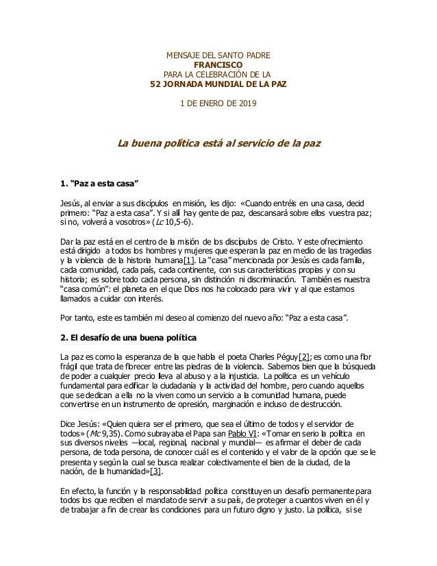 MENSAJE DEL SANTO PADRE FRANCISCO PARA LA CELEBRACIÓN DE LA 52 JORNADA MUNDIAL DE LA PAZ 1 DE ENERO DE 2019 La buena polít...