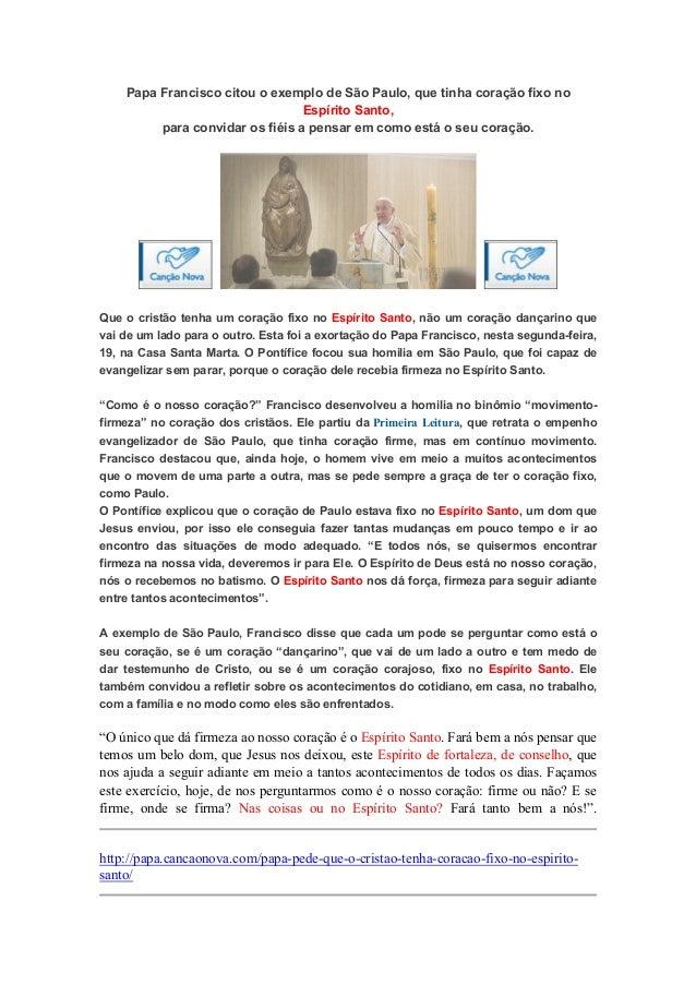 Papa Francisco citou o exemplo de São Paulo, que tinha coração fixo no Espírito Santo, para convidar os fiéis a pensar em ...