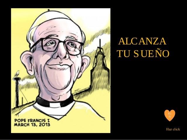 ALCANZATU SUEÑOHaz click