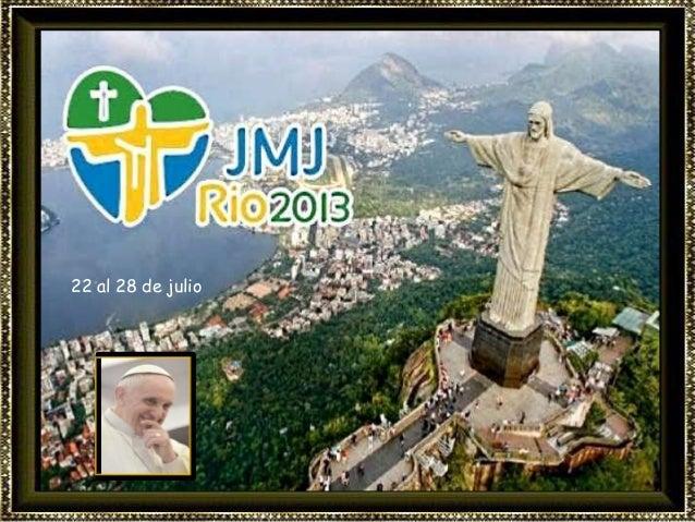 22 al 28 de julio