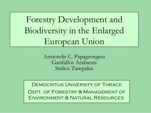 Forestry Development andBiodiversity in the Enlarged     European Union      Aristotelis C. Papageorgiou          Garifall...