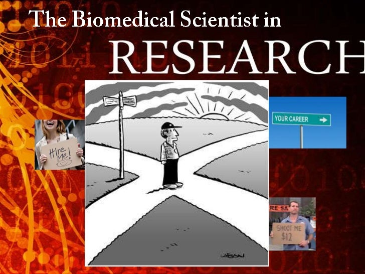 The Biomedical Scientist in<br />