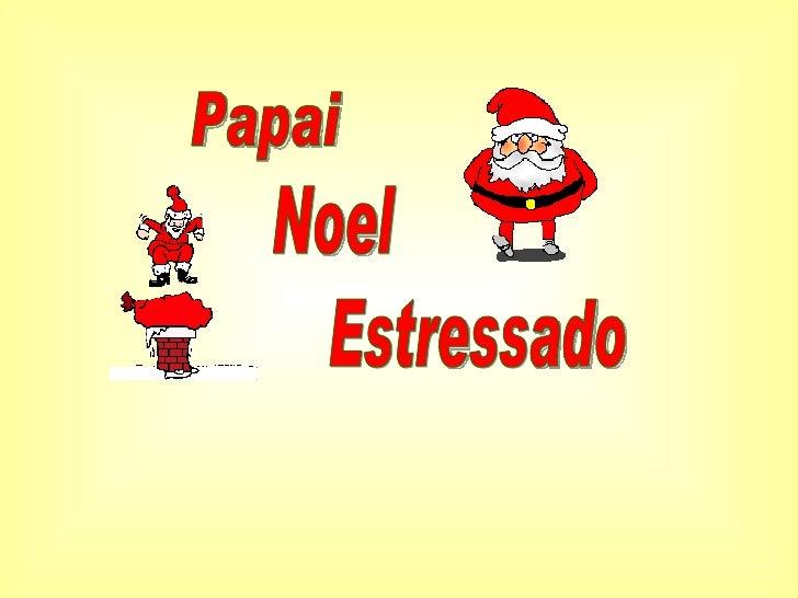 Papai Noel Estressado