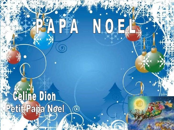 Celine Dion Petit Papa Noel P A P A  N O E L