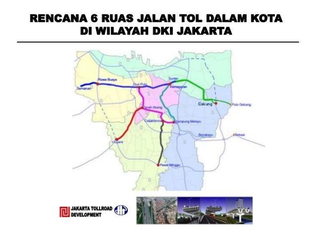 RENCANA 6 RUAS JALAN TOL DALAM KOTA DI WILAYAH DKI JAKARTA Cakung