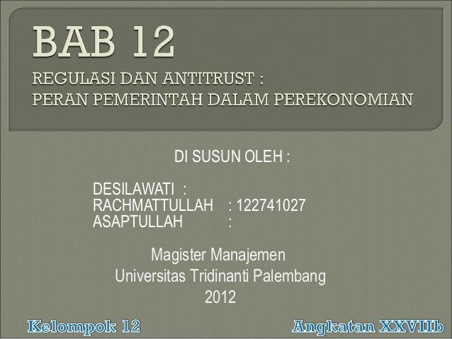 DI SUSUN OLEH :DESILAWATI :RACHMATTULLAH : 122741027ASAPTULLAH    :       Magister Manajemen  Universitas Tridinanti Palem...