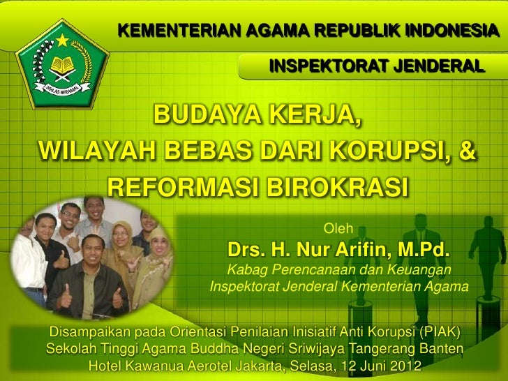 KEMENTERIAN AGAMA REPUBLIK INDONESIA                                   INSPEKTORAT JENDERAL       BUDAYA KERJA,WILAYAH BEB...