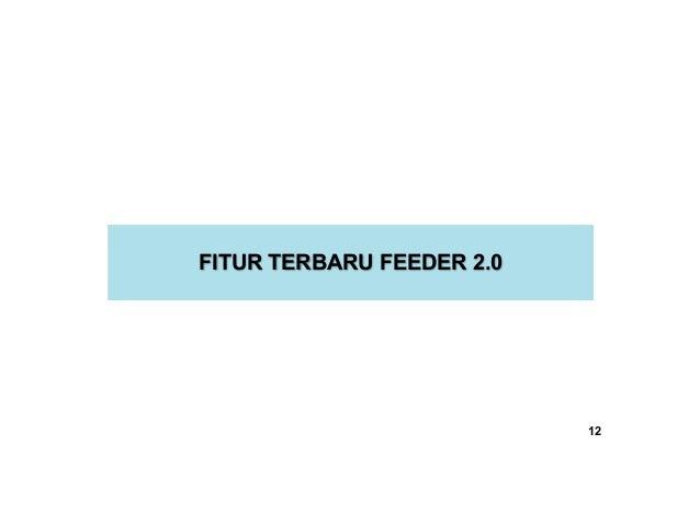 FITUR TERBARU FEEDER 2.0 12