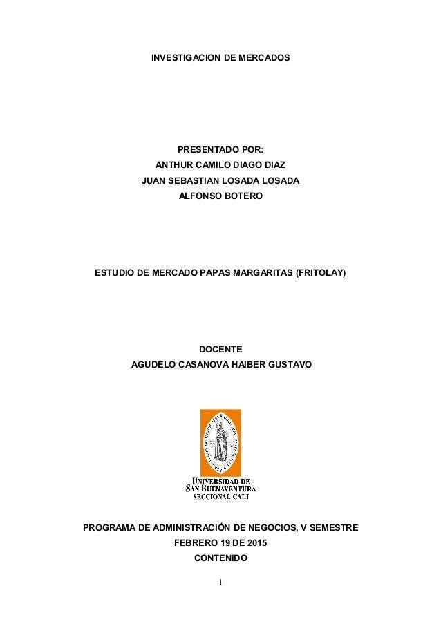 INVESTIGACION DE MERCADOS PRESENTADO POR: ANTHUR CAMILO DIAGO DIAZ JUAN SEBASTIAN LOSADA LOSADA ALFONSO BOTERO ESTUDIO DE ...
