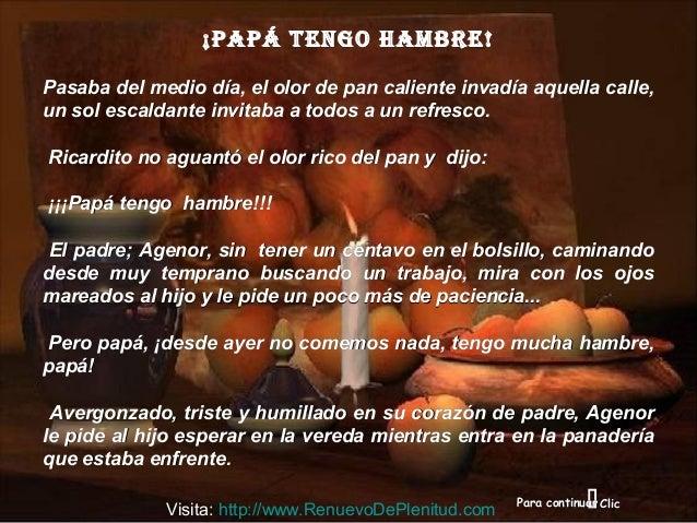 ClicClicPara continuarPara continuar ¡PaPá tengo hambre!¡PaPá tengo hambre! Pasaba del medio día, el olor de pan calient...