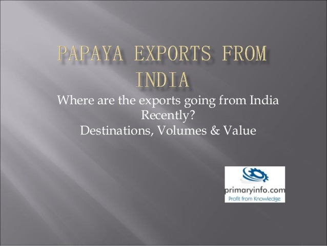 Where are the exports going from India Recently? Destinations, Volumes & Value