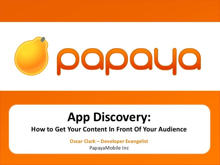 grgetherh           App Discovery:How to Get Your Content In Front Of Your Audience            Oscar Clark – Developer Eva...