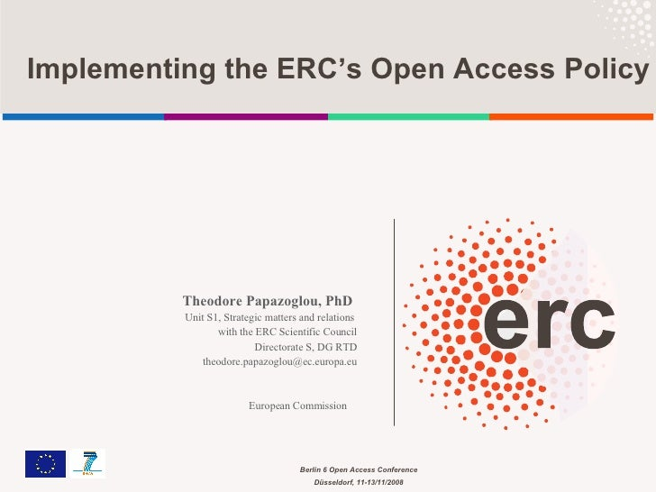 Theodore Papazoglou, PhD   Unit S1, Strategic matters and relations  with the ERC Scientific Council Directorate S, DG RTD...