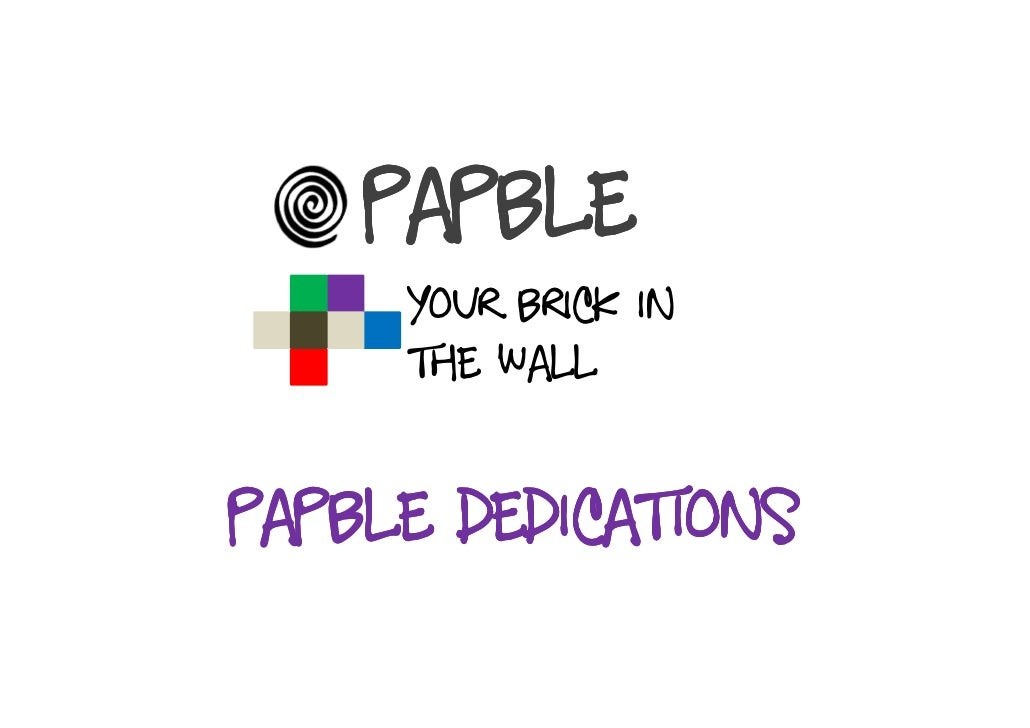 Papble      Your brick in      the wall   papble dedications