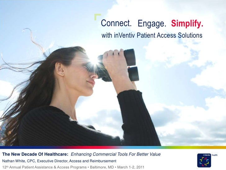 Connect. Engage. Simplify.                                                         with inVentiv Patient Access SolutionsT...