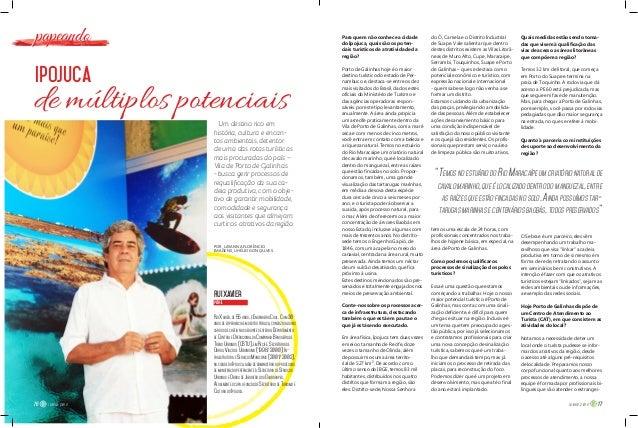 Para quem não conhece a cidade do Ipojuca, quais são os poten- ciais turísticos de atratividade da região? Porto de Galinh...