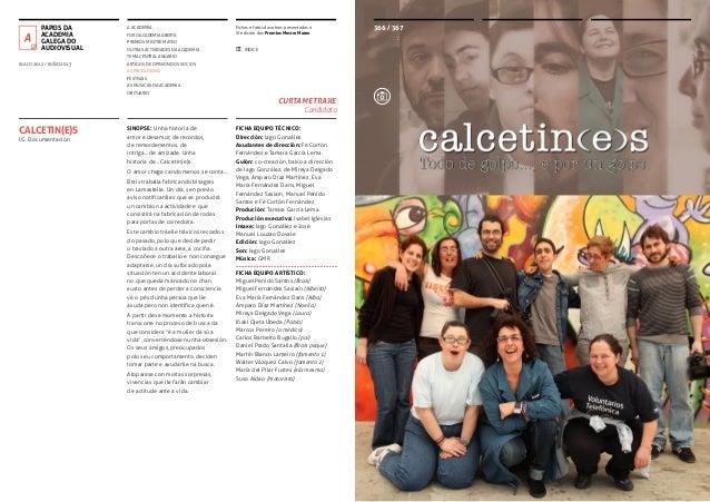 PAPEIS DA ACADEMIA GALEGA DO AUDIOVISUAL  A ACADEMIA FORO ACADEMIA ABERTA  Fichas e fotos das obras presentadas á XI edici...