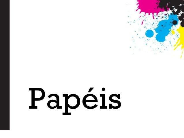 Papeis Papéis