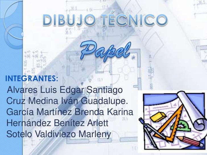 INTEGRANTES:Alvares Luis Edgar SantiagoCruz Medina Iván Guadalupe.García Martínez Brenda KarinaHernández Benítez ArlettSot...