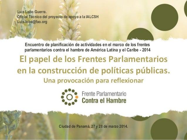 El papel de los Frentes Parlamentarios en la construcción de políticas públicas. Una provocación para reflexionar Encuentr...