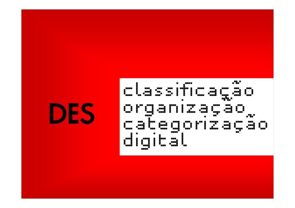 classificação DES   organização       categorização       digital