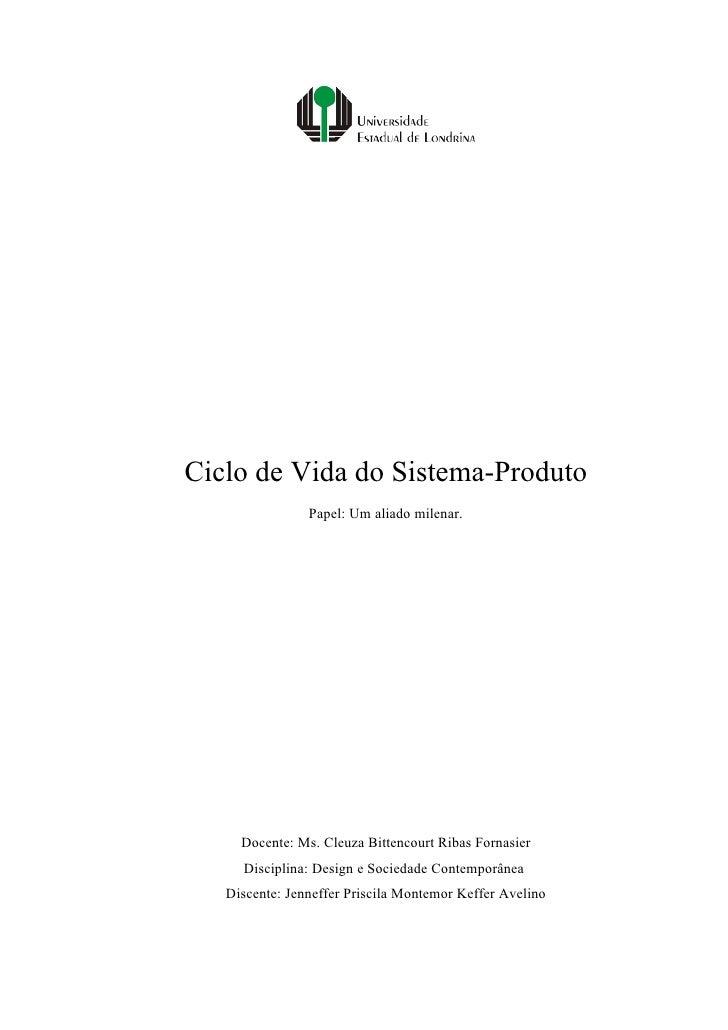 Ciclo de Vida do Sistema-Produto                 Papel: Um aliado milenar.          Docente: Ms. Cleuza Bittencourt Ribas ...