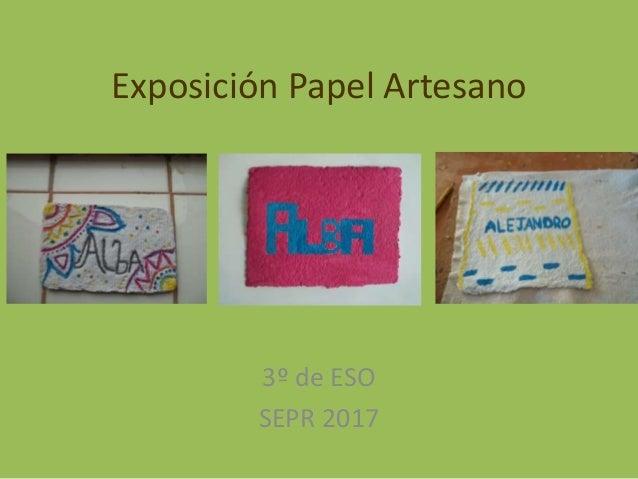 Exposici�n Papel Artesano 3� de ESO SEPR 2017