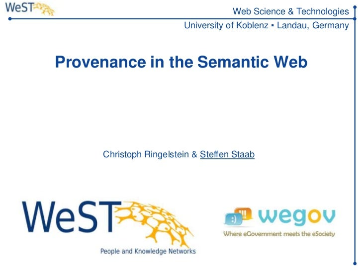Web Science & Technologies                                      University of Koblenz ▪ Landau, Germany       Provenance i...