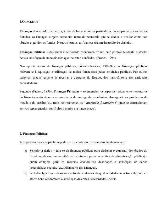 1.CONCEITOSFinanças é o estudo da circulação do dinheiro entre os particulares, as empresas ou os váriosEstados, as finanç...