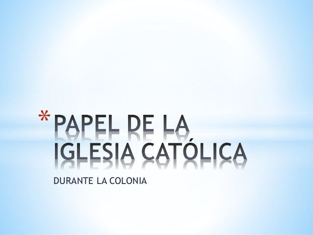 DURANTE LA COLONIA *