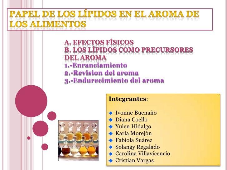 Papel de los lípidos en el aroma de los alimentos<br />A. Efectos físicos<br />B. Los lípidos como precursores del aroma<b...