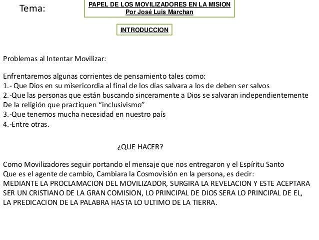 PAPEL DE LOS MOVILIZADORES EN LA MISION Por José Luis MarchanTema: INTRODUCCION Problemas al Intentar Movilizar: Enfrentar...