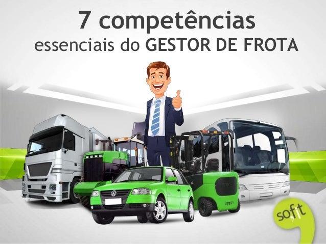 7 competências essenciais do GESTOR DE FROTA