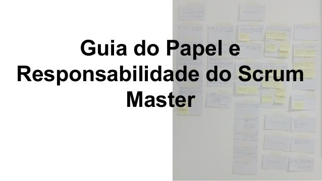 Guia do Papel e Responsabilidade do Scrum Master