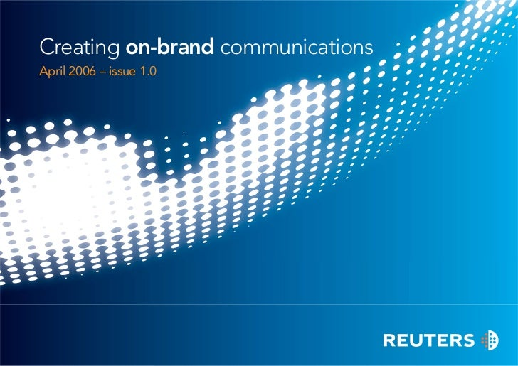Creating on-brand communicationsApril 2006 – issue 1.0