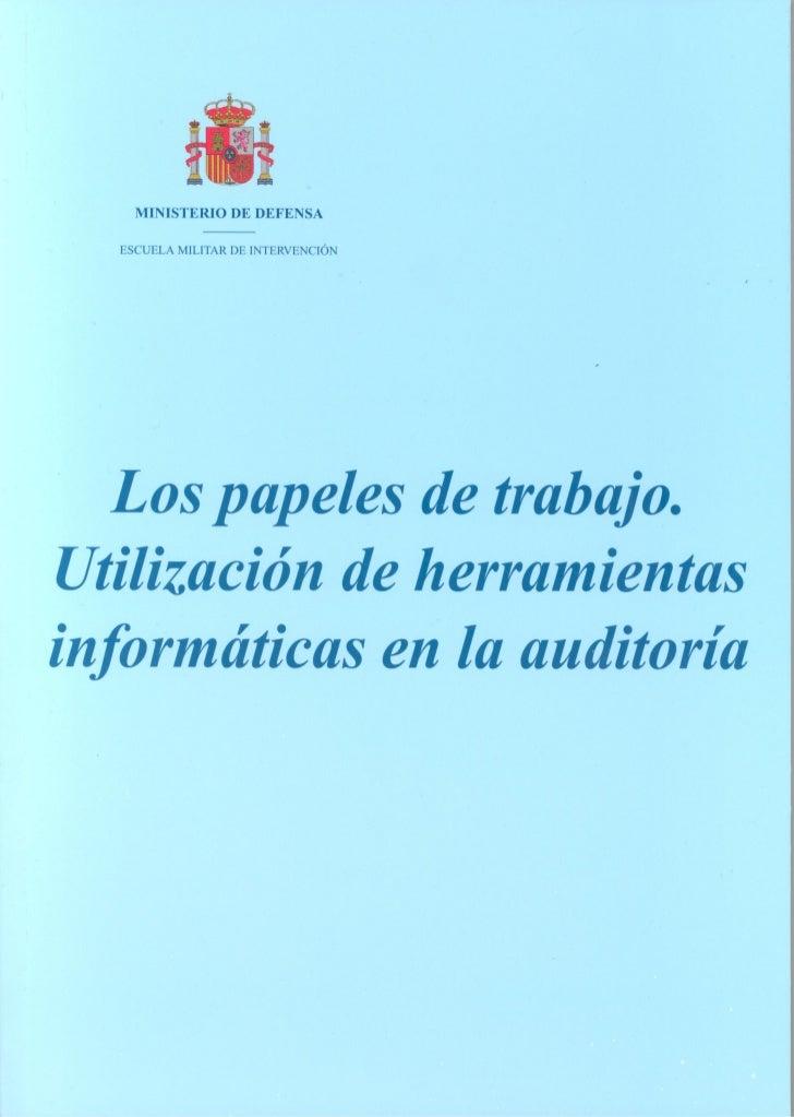 MINISTERIO DE DEFENSA     ESCUELA MILITAR DE INTERVENCIÓN   Los papeles de trabajo.Utilización de herramientasinformáticas...