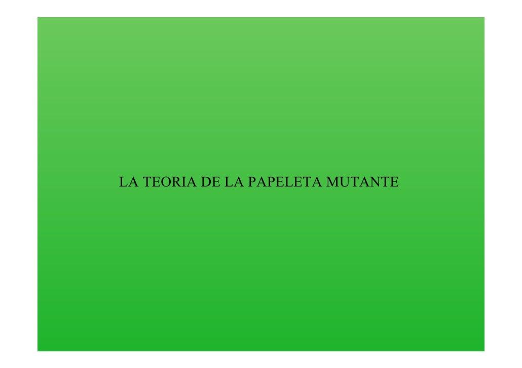 LA TEORIA DE LA PAPELETA MUTANTE