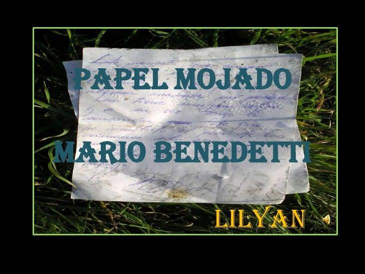 Papel mojadoMario Benedetti<br />Lilyan<br />