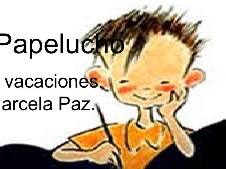 Papelucho en vacaciones. Marcela Paz.