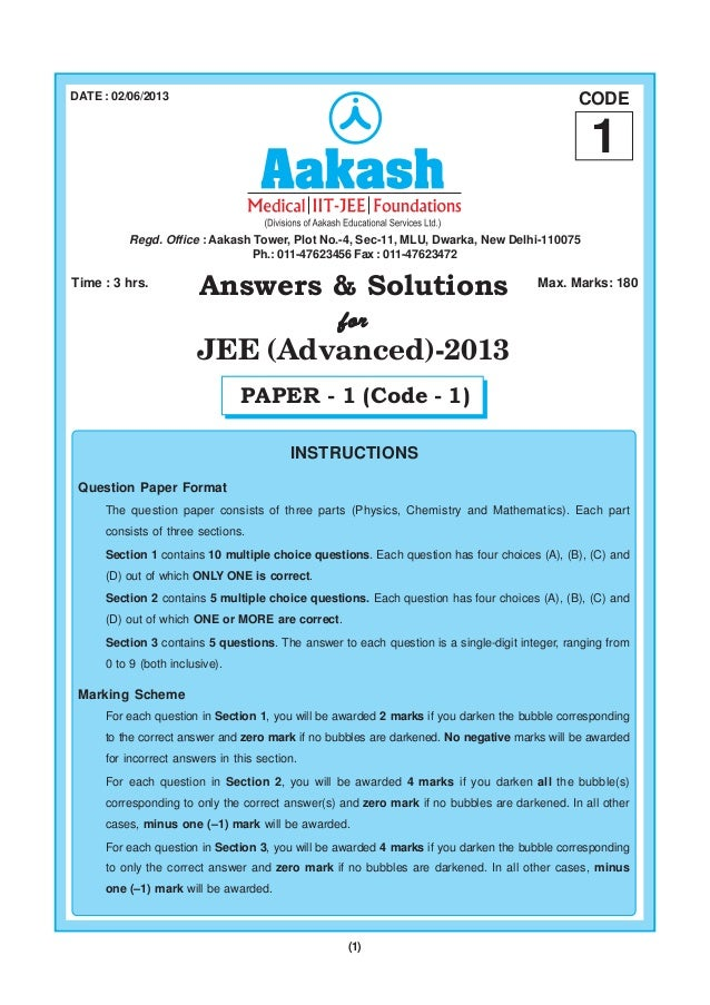 (1)Answers & SolutionsforforforforforJEE (Advanced)-2013Time : 3 hrs. Max. Marks: 180INSTRUCTIONSQuestion Paper FormatThe ...