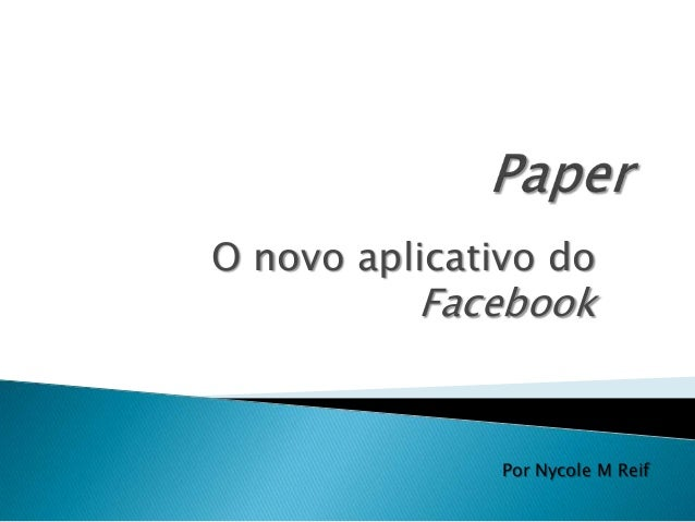 O novo aplicativo do Facebook Por Nycole M Reif