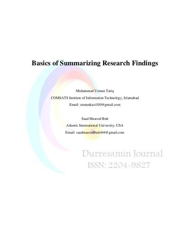 Basics of Summarizing Research Findings Muhammad Usman Tariq COMSATS Institute of Information Technology, Islamabad Email:...