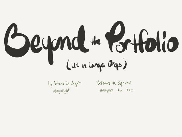 Beyond the Portfolio: Maturing UX in Large Organizations