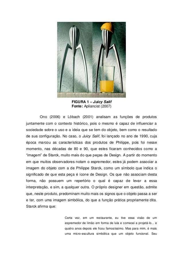 essay on philippe starck Creativity is almost a mortal sickness it's not easy to be happy and creative: with  creativity comes great anxiety, great effort, great desire for.