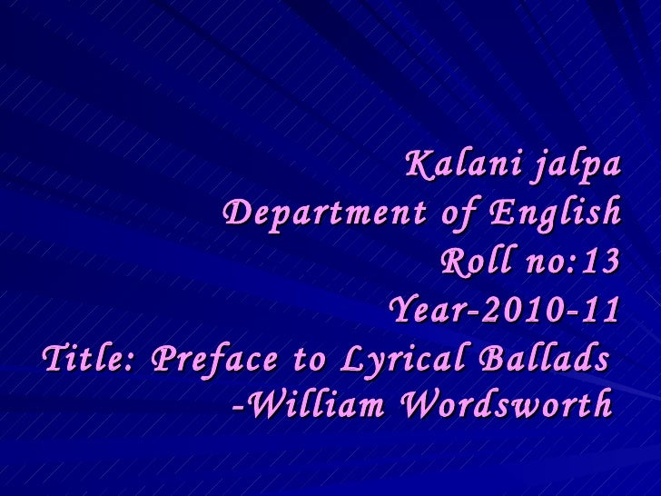 wordsworths preface to the lyrical ballads essay This website is the outcome of the project undertaken at department of english,  maharaja krishnakumarsinhji bhavnagar university (bhavnagar - gujarat.