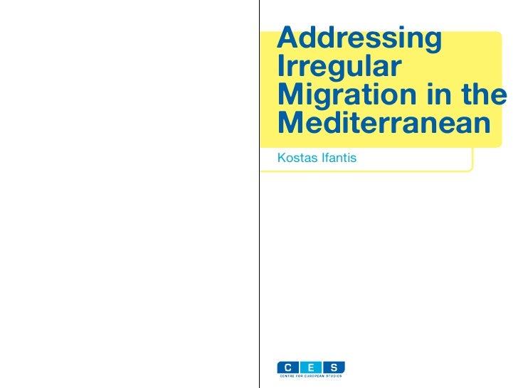 AddressingIrregularMigration in theMediterraneanKostas Ifantis