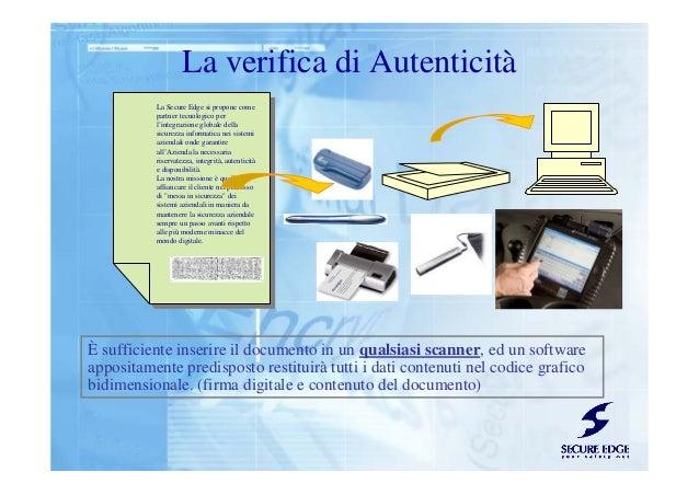 La verifica di Autenticità La Secure Edge si propone come partner tecnologico per l'integrazione globale della sicurezza i...