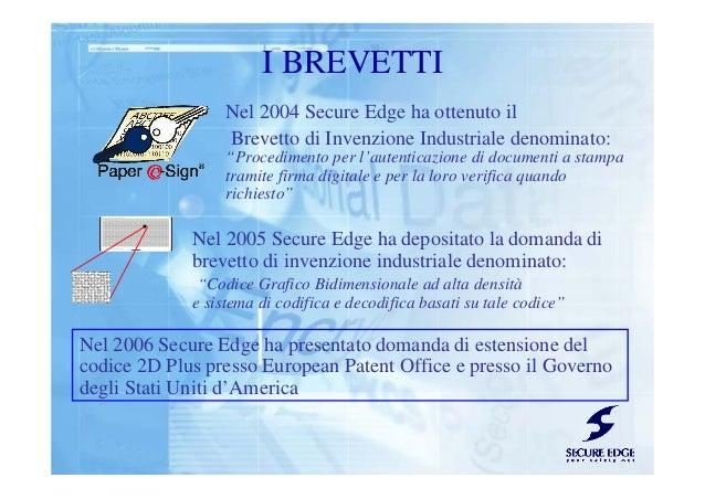"""Nel 2004 Secure Edge ha ottenuto il Brevetto di Invenzione Industriale denominato: """"Procedimento per l'autenticazione di d..."""