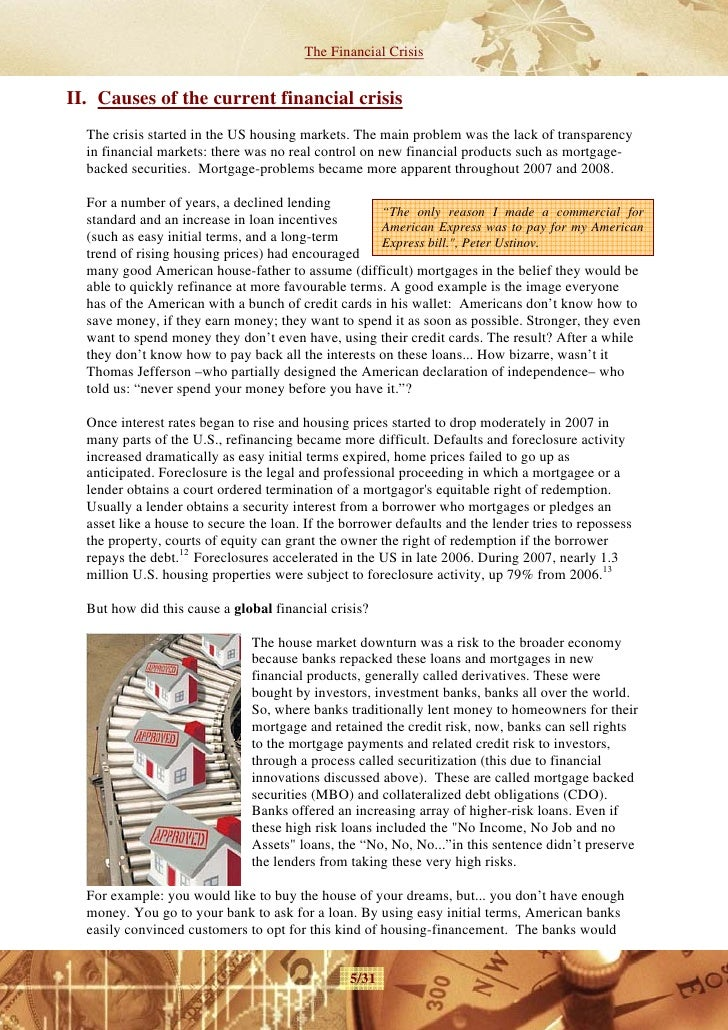 essay on us financial crisis Working papers ideas economic about us about us the federal reserve and other agencies have taken many steps to contain the ongoing financial crisis and.